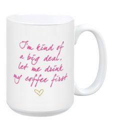 http://www.shopdandynow.com/products/let-me-drink-my-coffee-first If we were having coffee: Kind of a Big Deal Edition