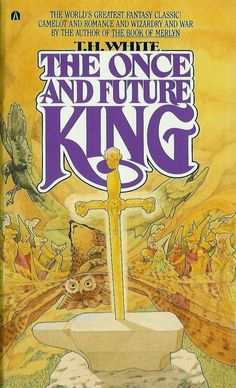 The Once and Future King, T. H. White | Community Post: 17 Groundbreaking Sci-Fi And Fantasy Books Everyone Should Read