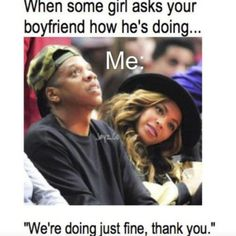 Hilarious Beyonce and Jay Z Memes Photos) Funny Girlfriend Memes, Jealous Girlfriend, Funny Relationship Memes, Boyfriend Humor, Funny Memes, Hilarious, Dog Memes, Funny Quotes, Sarcasm Quotes
