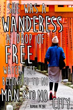 "My favorite travel quotes match with my favorite adventures around Asia. At Fushimi Inari in Kyoto, Japan Travel. ""She was a wanderess. A drop of free water. She belonged to no man and to no city"" - Roman Payne. Follow my fashionable adventures around the world at http://hauteculturefashion.com/"