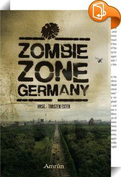 Zombie Zone Germany: Die Anthologie    ::  Unsere Städte wurden Höllen.  Sie kamen über Nacht. Ihr Hunger war unstillbar. Sie fielen wie Heuschreckenschwärme über die Lebenden her. Zerrissen sie, fraßen, machten aus ihnen etwas Entsetzliches.  In den Straßen herrscht verwestes Fleisch. Zwischen zerschossenen Häusern und Bombenkratern gibt es kaum noch sichere Verstecke. In Deutschland ist der Tod zu einer seltenen Gnade geworden.  Hohe Stahlbetonwände sichern die Grenzen. Jagdflieger u...