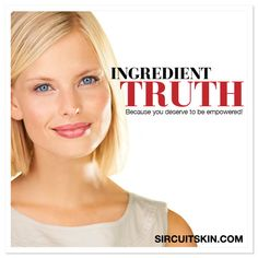 At SIRCUIT® we  strongly believe that all of us need to know as much about the products (and especially the ingredients) we are putting on our body. We list a comprehensive glossary of ingredient descriptions with links to the SIRCUIT® products that particular ingredient or technology is formulated in. This glossary is designed to make our ingredient technologies fun and easy to understand... because ingredients matter!