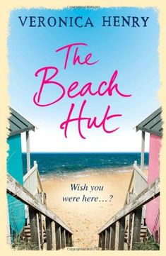 The Beach Hut: Amazon.co.uk: Veronica Henry: Books