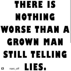Or a grown woman. Be honest! The Words, Quotes To Live By, Me Quotes, Lying Men Quotes, Lying Boyfriend Quotes, People Who Lie Quotes, Pathetic People Quotes, Bad Men Quotes, Why People Lie