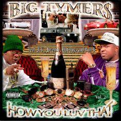 Big tymers - How you luv that 2 [Explicit Lyrics] (CD) Rap Albums, Hip Hop Albums, Southern Hip Hop, Rap Album Covers, Bun B, Rap City, Cash Money Records, Arte Hip Hop, Good Raps