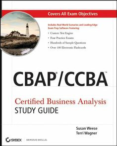 CBAP / CCBA Certified Business Analysis Study Guide by Terri Wagner. $42.40. 504 pages. Publisher: Sybex; 1 edition (April 12, 2011). Author: Susan Weese