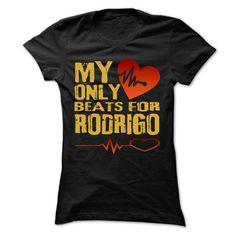 My Heart Only Beat For RODRIGO Cool Shirt !!! - #teestars #cotton. CHECK PRICE => https://www.sunfrog.com/Holidays/My-Heart-Only-Beat-For-RODRIGO-Cool-Shirt-.html?id=60505