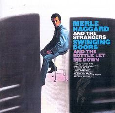 """1966 Merle Haggard recorded """"The Bottle Let Me Down"""" at the Capitol Recording Studio in Hollywood. Released as a single in August of this year, the track peaked at #3 on the US Billboard Hot Country Singles."""