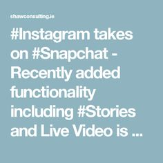 #Instagram takes on #Snapchat - Recently added functionality including #Stories and Live Video is making #Instagram a lively interactive tool and very attractive to its chief users – the 16-24 demographic.