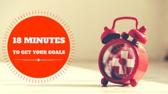 18 minutes to get your goals. We are so busy and don't have free time. Use this 18 minutes plan and you will work more effectively. Business Management, Time Management, How To Get, How To Plan, Free Time, You Got This, Blogging, 18th, Goals