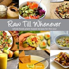 Raw Till Whenever: Whole Foods Plant Based Recipes For The Soul by Hannah Janish