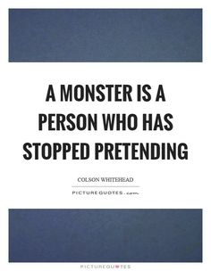 Monster Quotes, Frases