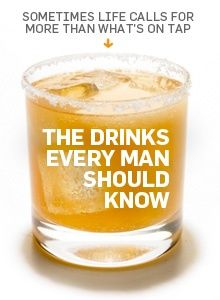 11 drinks you should try: http://www.menshealth.com/jimmy-bartender/drinks-every-man-should-know?cm_mmc=Pinterest-_-MensHealth-_-Content-BL-_-DrinkstoKnow