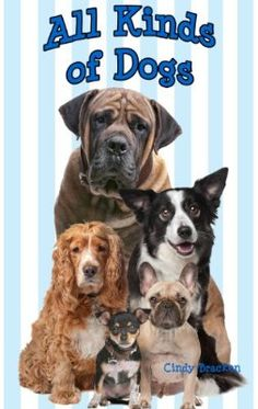 All Kinds of Dogs - A fun rhyming book for kids who love dogs:Amazon:Kindle Store