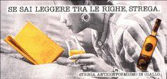 Liquore Strega Poster Campaign. Copywriter Laura Elli, Photo Lorenzo Mancini