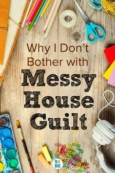 Do you feel bad because your house isn't as clean as it used to be before kids? Learn why I've let go of messy house guilt and how to balance maintaining a home and caring for kids.