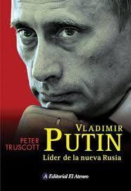Vladimir Putin :   líder de la nueva Rusia /    Buenos Aires :   El Ateneo,   2005.