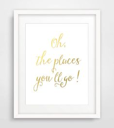 """Digital Download Typographic Print Faux Gold Foil Print """"Oh the places youll go Instant Download Printable Art Printable Wisdom Word Art - Dr Seuss"""