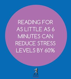Reading is a stress reducer