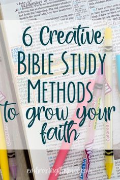 6 Creative Bible Study Methods to Grow Your Faith with Embracing the Lovely