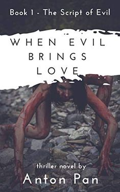 When Evil brings Love (The Script of Evil Book by Anton Pan Thriller Novels, Mystery Thriller, The Script, Book 1, Professor, Falling In Love, Mysterious, Bring It On, How To Plan