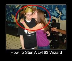 How to stun a lvl 63 wizard