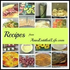 Everyone enjoys a new recipe! Most of these recipes are inexpensive, with ingredients commonly found in your cupboard. Try something new tonight with one of these fabulous recipes from AnnsEntitledLife.com