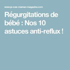 Régurgitations de bébé : Nos 10 astuces anti-reflux !