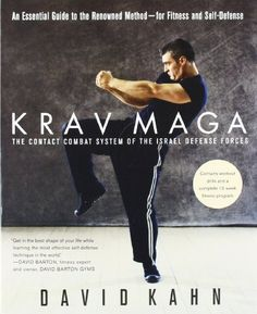 Krav Maga: An Essential Guide to the Renowned Method--for Fitness and Self-Defense, a book by David Kahn Israeli Krav Maga, Self Defense Techniques, Martial Arts Workout, Survival Skills, Physical Fitness, Fitness Diet, Workout Programs, Learning, Bestseller Books
