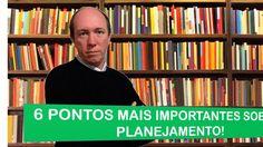 6 Pontos Mais Importantes Sobre Planejamento, Por Ernesto Augusto Garbe