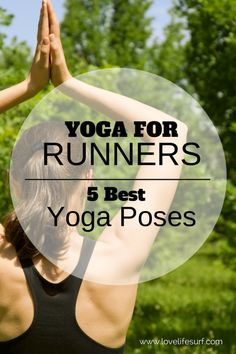 My secret running tip? Yoga. Yoga and Running are two forms of exercise that go hand-in-hand. Here are 5 Yoga Poses for Runners