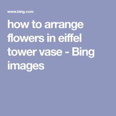 how to arrange flowers in eiffel tower vase - Bing images Eiffel Tower Vases, Tall Glass Vases, Bing Images, Flower Arrangements, Floral, Flowers, Floral Arrangements, Royal Icing Flowers, Flower