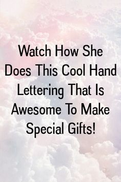 Watch How She Does This Cool Hand Lettering That Is Awesome To Make Special Gifts! by diysense.