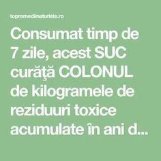 Consumat timp de 7 zile, acest SUC curăţă COLONUL de kilogramele de reziduuri toxice acumulate în ani de zile - Top Remedii Naturiste Health And Wellness, Health Tips, Health Fitness, Aloe Vera Gel, How To Get Rid, Natural Remedies, Smoothies, Beauty Hacks, Healthy