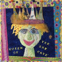 Queen of the She Cave by Sue Rasmussen.