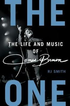 The One: The Life and Music of James Brown by R. J. Smith. Music Library | ML420.B818 S65 2012. http://www.lib.muohio.edu/multifacet/record/mu3ugb4248250