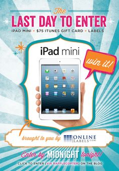 Quick reminder… Today is the LAST DAY to enter the iPad Mini #giveaway from OnlineLabels.com! Throw your name in the hat – or more specifically… the #Rafflecopter – before midnight PST tonight.  Good luck! :)