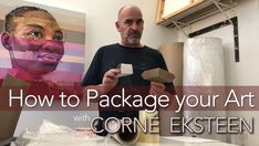 How to Package Your Art with CORNE EKSTEEN