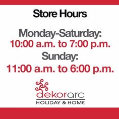 Store Hours  Monday-Saturday: 10am to 7pm Sunday: 11am to 6pm