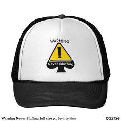 Warning Never Bluffing full size poker hat