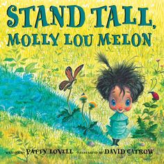Stand Tall, Molly Lou Melon is excellent for a lesson on bullying and positive self concept. Students love David Catrow's illustrations, and they love Molly Lou Melon.