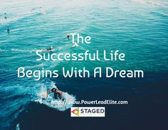 The Successful Life Begins With A Dream / http://www.PowerLeadElite.com