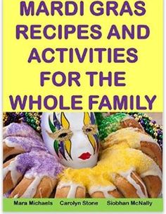 Mardi Gras Recipes and Activities for the Whole Family