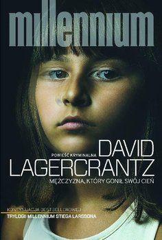 Millennium. Tom 5. Mężczyzna, który gonił swój cień-Lagercrantz David