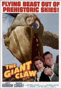 """The Giant Claw"" starring Jeff Morrow & Mara Corday (No real poster would give away the look of this creature . Classic Movie Posters, Movie Poster Art, Classic Films, Classic Monster Movies, Classic Monsters, Sf Movies, Cult Movies, Sci Fi Horror Movies, Horror Movie Posters"