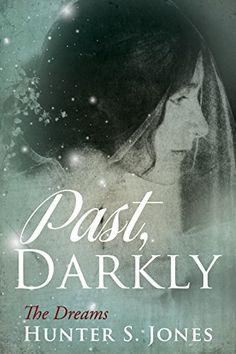 Past, Darkly (The Dreams Book 2) by Hunter Jones #Series Only 99c Pre-order! https://www.amazon.com/dp/B01M4QNDQ6/ref=cm_sw_r_pi_dp_x_Vclgyb5XKEAFC