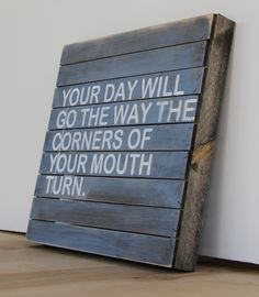 Inspiring Words Screen Printed on Handmade Wood Sign.