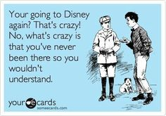 LJ and I would go on a Disney vacation every year and he'd be able to say this to ppl lol