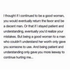 Damn, they took the words right out of my heart The Words, Just In Case, Just For You, Narcissistic Abuse, Narcissistic Husband, Thats The Way, Happiness, True Quotes, Man Quotes