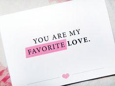 You are my favorite LOVE. #greetingcard #lovecard #favoritelove #youaremyfavorite #cutelove #etsyshop